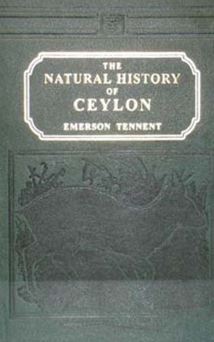 Sketches Of Natural History Of Ceylon: James Emerson Tennent
