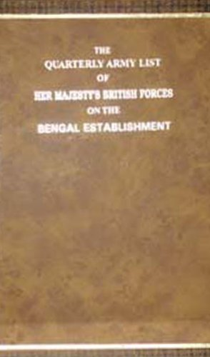 The Quarterly Army List of her Majesty`s British Forces on the Bengal Establishment: Anon