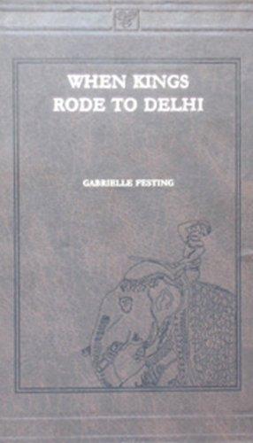 When Kings Rode to Delhi (A.D.1000-1761): Gabrielle Festing