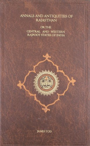 Annals and Antiquities of Rajasthan or the Central and Western Rajpoot States: Tod, James