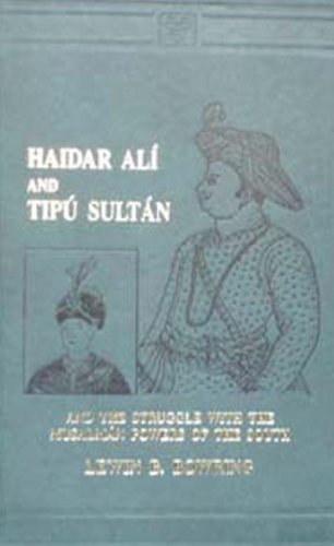 9788120612990: Haidar Ali and Tipu Sultan and the Struggle with the Musalman Powers of the South