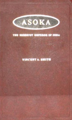 Asoka: The Buddhist Emperor of India: Vincent A. Smith