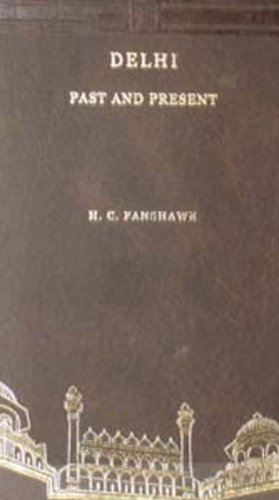 Delhi- Past and Present: H.C.Fanshawe