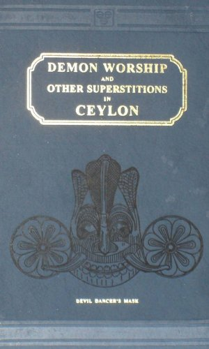 Demon Worship and Other Superstitious in Ceylon