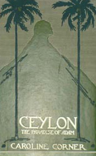 Ceylon- The Paradise Of Adam: Caroline Corner
