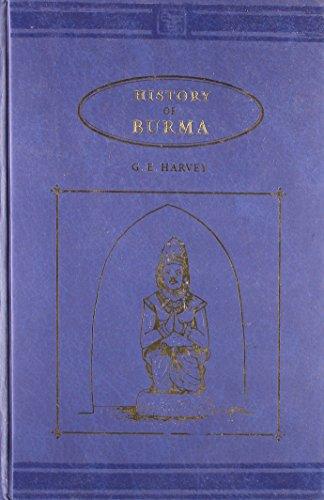 History of Burma : From the Earliest: G.E. Harvey