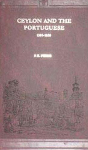 Ceylon and the Portuguese (1505-1658): Pieris, P.E.