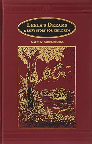 Leela s Dreams: A Fairy Story for: Marie Musaeus-Higgins