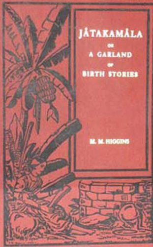 Jatakamala or a Garland of Birth Stories: Musaeus-Higgins Marie
