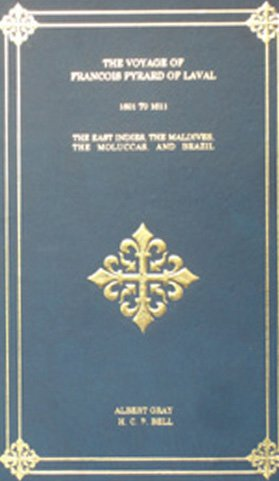 9788120615199: The Voyage of Francois Pyrard of Laval: To the East Indies, the Maldives, the Moluccas, and Brazil, 2 Vol.s, 3 Parts