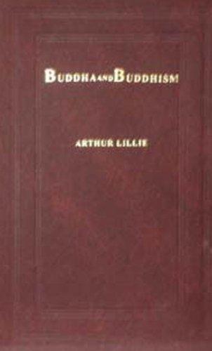 Buddha and Buddhism: Lillie, Arthur