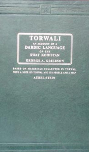 Torwali: An Account of a Dardic Language of the Swat Kohistan: G. A. Grierson