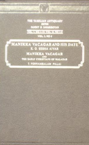 1) Manikkavacagar and His Date (Around A.D.870),: K.G.Shesha Iyer and