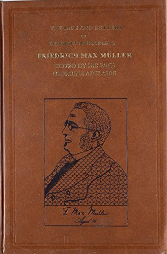 Life and Letters of Friedrich Max Muller: Friedrich Max Muller