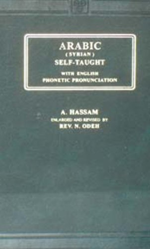 Arabic Self-Taught (Syrian): With English Phonetic Pronunciation: A. Hassam