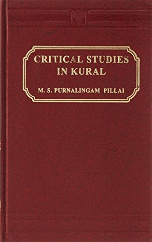 Critical Studies in Kurral: Purnalingam Pillai M.S.