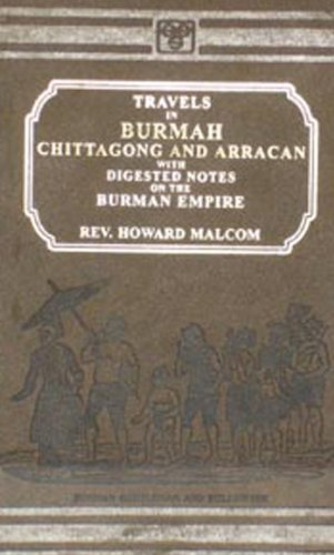 An Account of the Burman Empire With Notices of Missionary Stations (Travles in South Eastern Asia-...