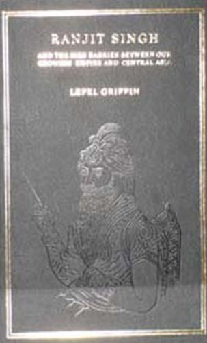 Ranjit Singh and the Sikh Barrier Against: L.H.Griffin