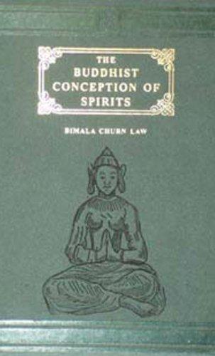 The Buddhist Conception of Spirits: Bimla Charan Law
