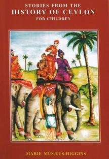 Stories From The History Of Ceylon for: Marie Musaeus Higgins