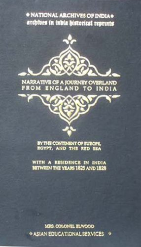 Narrative of a Journey Overland from England By the Continent of Europe, Egypt, and the Red Sea to ...