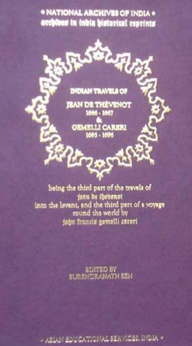 Indian Travels of Thevenot and Careri Being: Surendranath Sen (ed.)