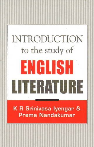 Introduction to the Study of English Literature: Nandakumar Prema Iyengar K.R. Srinivasa