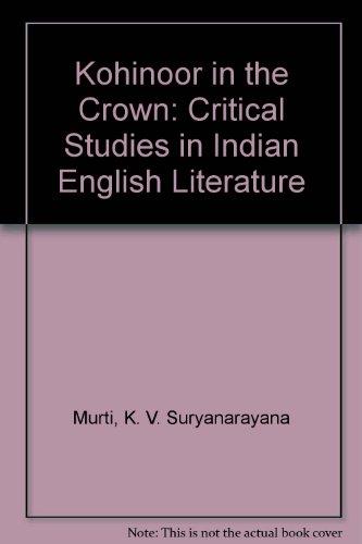 Kohinoor in the Crown: Critical Studies in: Murti, K.V. Suryanarayana