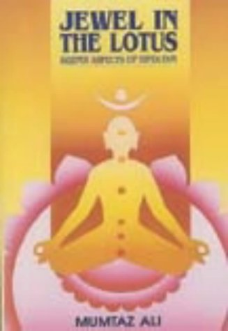 Jewel in the Lotus: Deeper Aspects of: Mumtaz Ali; Compiled