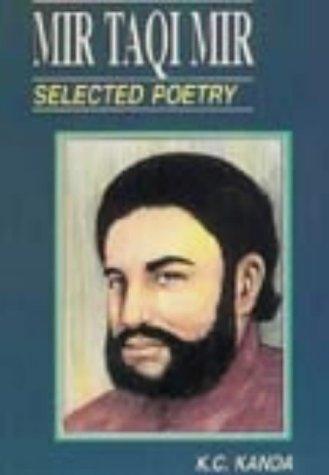 Mir Taqi Mir: Selected Poetry: K.C. Kanda