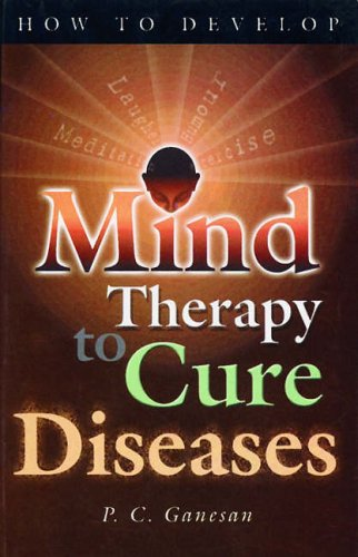 9788120721258: How to Develop Mind Therapy to Cure Diseases