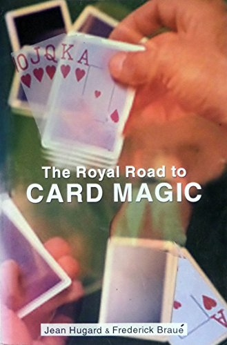 The Royal Road to Card Magic by: Jean Hugard and