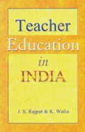 Teacher Education in India: J. S. Rajput; K. Walia