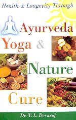 9788120724723: Health and Longevity Through Ayurveda, Yoga and Nature Cure