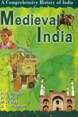 Medieval India: Pt. II: A Comprehensive History: P.N. Chopra