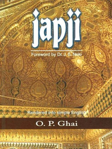 Japji: A Guide in Simple English to the Path of Spiritual Ascent Culminating in Realisation of the ...