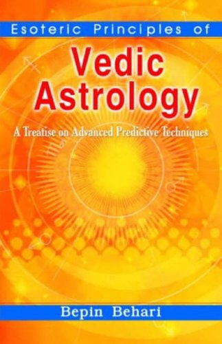 9788120725607: Esoteric Principles of Vedic Astrology: A Treatise on Advanced Predictive Techniques