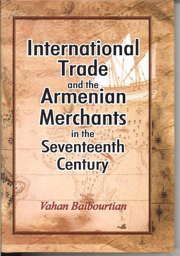 9788120726031: International Trade and the Armenian Merchants in the Seventeenth Century