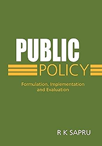 Public Policy: Formulation, Implementation and Evaluation: R.K. Sapru