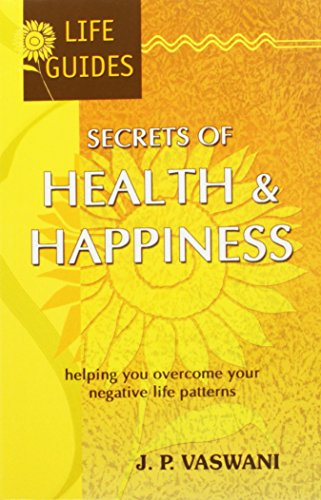9788120728981: Secrets of Health and Happiness: Helping You Overcome Your Negative Life Patterns
