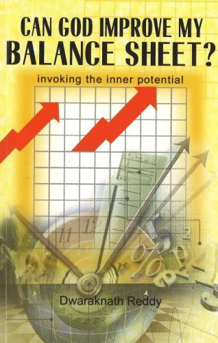 Can God Improve My Balance Sheet?: Invoking the Inner Potential: BY (AUTHOR): DWARAKNATH REDDY