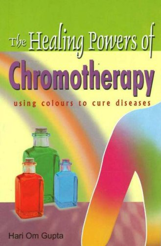 9788120732537: Healing Powers of Chromotherapy: Using Colours to Cure Diseases
