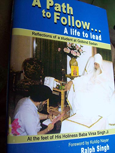 9788120737945: A Path to Follow a Life to Lead: Reflections of a Student At Gobind Sadan