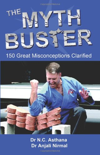 Myth Buster: 150 Great Misconceptions Clarified (Paperback): N. C. Asthana,