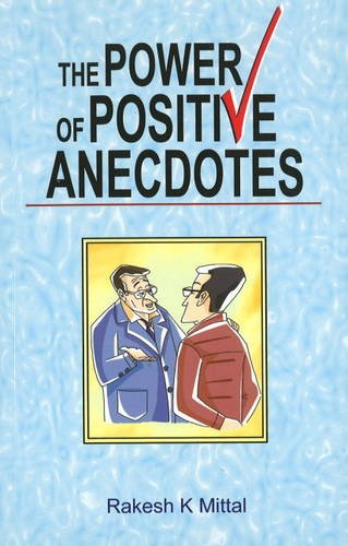 Power of Positive Anecdotes: Mittal, Rakesh K.