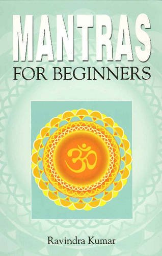 Mantras for Beginners (Paperback): Dr. Ravindra Kumar