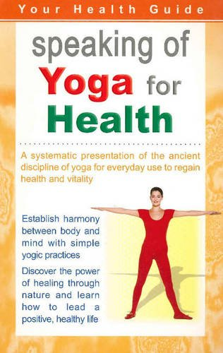 Speaking of Yoga for Health: Sterling Publishers