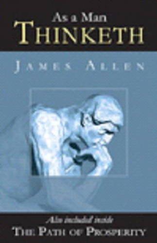 As a Man Thinketh: Allen James