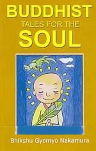 Buddhist Tales for the Soul: Gyomyo Nakamura, Bhikshu