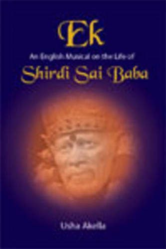 9788120768420: Ek: An English Musical on the Life of Shirdi Sai Baba